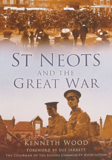 St Neots and the Great War, by Kenneth Wood